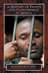 Bookcover - A History of Prison and Confinement in Africa