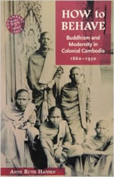 Bookcover - How to Behave: Buddhism and Modernity in Colonial Cambodia, 1860–1930