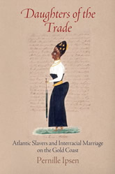 Bookcover - Daughters of the Trade: Atlantic Slavers and Interracial Marriage on the Gold Coast