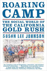 Bookcover - Roaring Camp: The Social World of the California Gold Rush