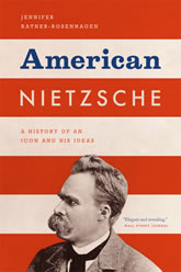 Bookcover - American Nietzsche: A History of an Icon and His Ideas