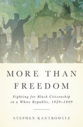 Bookcover - More Than Freedom: Fighting for Black Citizenship in a White Republic