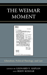 Bookcover - The Weimar Moment Liberalism, Political Theology, and Law