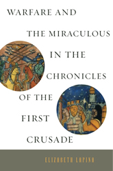Bookcover - Warfare and the Miraculous in the Chronicles of the First Crusade