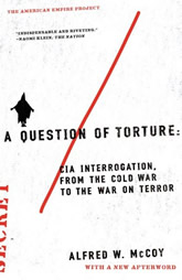 Bookcover - A Question of Torture: CIA Interrogation, from the Cold War to the War on Terror