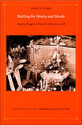 Bookcover - Battling for Hearts and Minds: Memory Struggles in Pinochet's Chile, 1973-1988