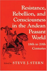 Bookcover - Resistance, Rebellion, and Consciousness in the Andean Peasant World, 18th to 20th Centuries