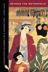 Bookcover - Beyond the Metropolis: Second Cities and Modern Life in Interwar Japan