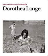 Book Cover: Dorothea Lange: Aperture Masters of Photography