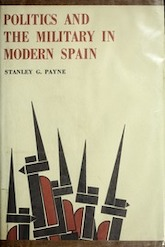 Book Cover: Politics and the Military in Modern Spain