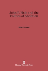 Book Cover: John P. Hale and the Politics of Abolition