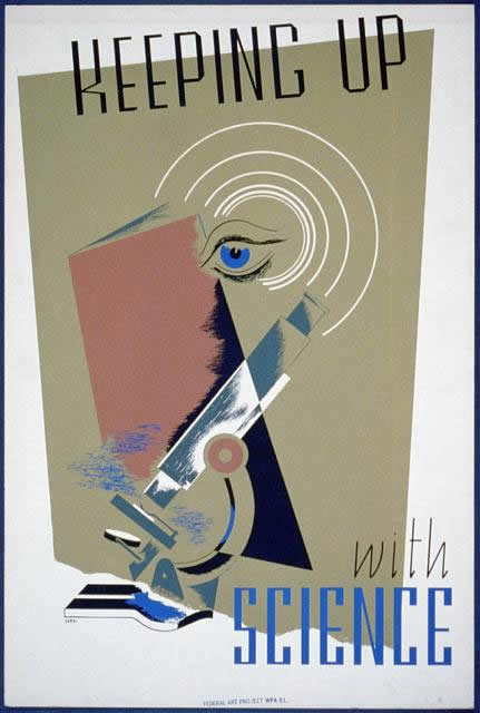 """Keeping Up With Science,"" silkscreen print on poster board, ca. 1936-1939. WPA Posters, Library of Congress."