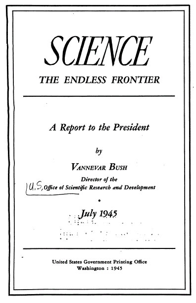 Vannevar Bush, Science, the Endless Frontier: A Report to the President (1945)