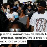 """Image from protest on June 25, 2020. Image text says """"Hip-hop is the soundtrack to Black Lives Matter protests, continuing a tradition that dates back to the blues."""