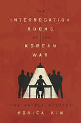 Book Cover: The Interrogation Rooms of the Korean War: The Untold History