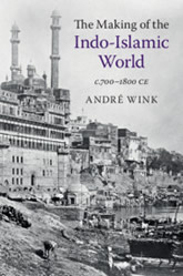 Book Cover: The Making of the Indo-Islamic World c.700–1800 CE