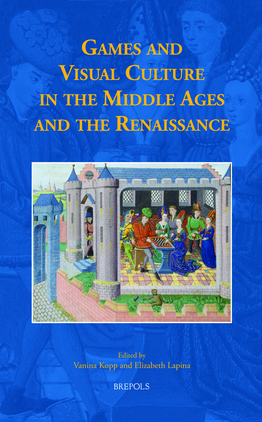 Book Cover: Games and Visual Culture in the Middle Ages and the Renaissance
